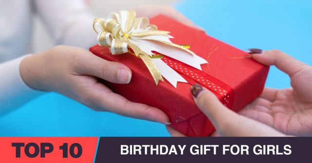 Best Birthday Gifts for Girls