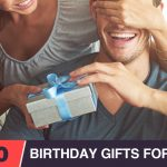 10 Best Birthday Gifts for Husband (2021)