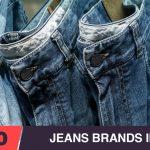Top 10 Jeans Brands in India for Men & Women 2021