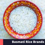 10 Best Basmati Rice Brands in India (2021)