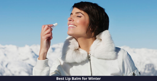 Best Lip Balm for Winter