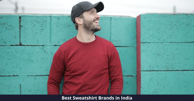 Best Sweatshirt Brands in India