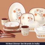 Top 10 Best Dinner Set Brands in India 2021