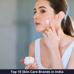 Top 10 Skin Care Brands in India 2021