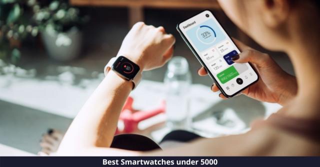 Best Smartwatches under 5000