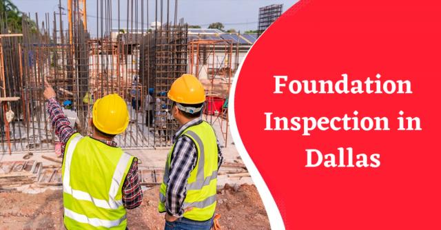 Foundation Inspection in Dallas