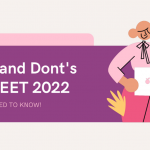 Do's and Don'ts for NEET 2022- All you Need to Know