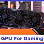 Top 10 GPU for Gaming