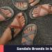 Top 10 Sandals Brands in India